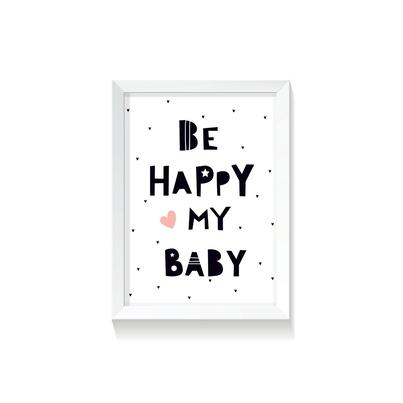 """Plakat/Obrazek dla dzieci """"Be Happy My Baby"""" 30x40cm do pokoju dziecięcego"""